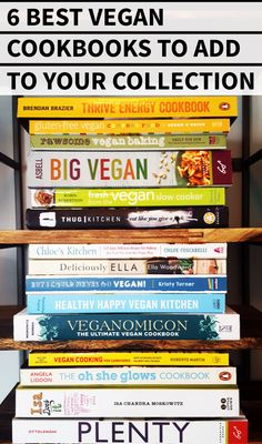 The 6 Best Vegan Cookbooks to Add to Your Collection - Whether you're a plant-based newbie or seasoned vegan cook, you'll love how fun, accessible, simple and delicious these books make vegan eating!
