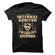 INTERNAL-AUDITOR - Superpower - #blusas shirt #awesome hoodie. MORE INFO => https://www.sunfrog.com/No-Category/INTERNAL-AUDITOR--Superpower.html?68278