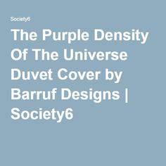 The Purple Density Of The Universe Duvet Cover by Barruf Designs | Society6