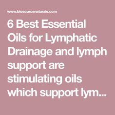 6 Best Essential Oils for Lymphatic Drainage and lymph support are stimulating oils which support lymph movement and circulation. Detox Lymphatic System, Lymphatic Drainage Massage, Best Essential Oils, Essential Oil Uses, Essential Oil For Circulation, Easential Oils, Lymph Fluid, Sciatica Exercises, Water Retention