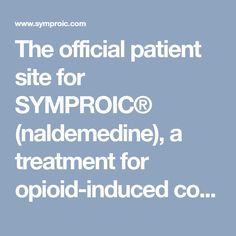 The official patient site for SYMPROIC® (naldemedine), a treatment for opioid-induced constipation (OIC) in adult patients with chronic non-cancer pain. See full Prescribing Information, including Medication Guide. Interstitial Cystitis, The Cure, Cancer, Medical, Med School, Medicine, Active Ingredient