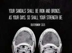 Your sandals shall be iron and bronze, as your days so shall your strength be. Deuteronomy 33:25