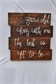 "Grow Old Along With Me, the Best is Yet to Be 24x25"" Wooden Sign, $90.00 on Etsy by SDeckardDesigns"