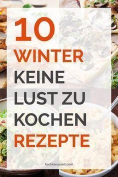 10 winterliche keine Lust zu kochen Rezepte retten euch an Tagen, an denen ihr so wenig Zeit wie möglich in der Küche verbringen wollt. Schnell & super gut!
