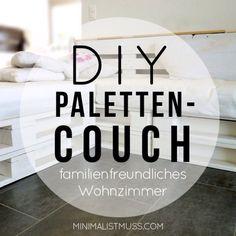 """Familien-, gäste- und budgetfreundliche DIY Couch aus Euro- Paletten. Komplette Fotodokumentation und """"How-to"""""""