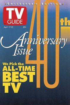 Anniversary issue All-time Best TV Television Tv, Television Program, My Generation, Tv Guide, News Magazines, 40th Anniversary, Old Tv, Best Memories, Best Tv