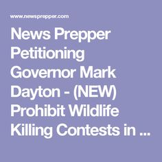 News Prepper Petitioning Governor Mark Dayton - (NEW) Prohibit Wildlife Killing Contests in Minnesota - News Prepper