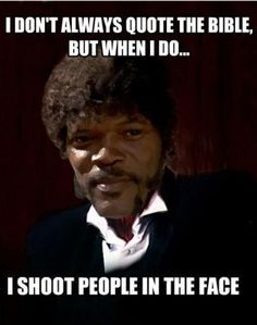 Pulp Fiction humor Samuel L Jackson Movie Quotes, Funny Quotes, Funny Memes, Hilarious, Fiction Quotes, Badass Quotes, Bible Quotes, Pulp Fiction, Always Quotes