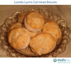 """Funny name, delicious biscuit!  Loretta gave them this unusual name because when her husband """"Doo"""" made them, he dropped such huge amounts for each biscuit onto the baking sheet.  She said they were as big as cat's heads! :)"""