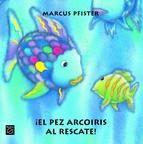 ¡El pez arcoiris al rescate! / Marcus Pfister.Un peligroso tiburón se acerca al arrecife donde vive el pez Arcoiris y sus nuevos amigos, y todos huyen aterrados. Pero, cuando ya estan a salvo, el pez Arcoiris ve a un pobre pececito solitario a punto de ser atacado por el hambriento tiburón...