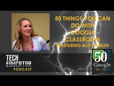 50 Things You Can Do With Google Classroom | Featuring Alice Keeler - YouTube