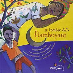 A l'ombre du flamboyant : 30 comptines créoles : Haïti, Guadeloupe, Martinique et la Réunion (1CD audio) de Chantal Grosléziat http://www.amazon.fr/dp/2278054864/ref=cm_sw_r_pi_dp_m7RCwb0HHAD07