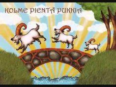 Kolme pientä pukkia - YouTube Satuun liittyviä muita aktiviteetteja https://fi.pinterest.com/search/boards/?q=Three+Billy+Goats ja https://fi.pinterest.com/christel0126/fairytales-de-tre-bockarna-bruse-the-three-billy-g/