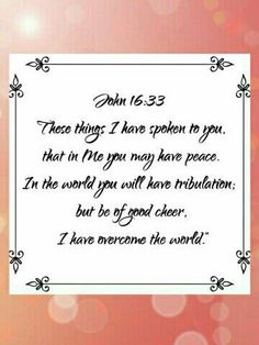 ♥- Again, Jesus said be of good cheer.- Now if the greater one (Jesus) lives…
