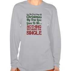 first day of christmas single tee shirts. get it on : http://www.zazzle.com/first_day_of_christmas_single_tee_shirts-235296483325906851?color=lightsteel&size=a_m&style=hanes_womens_basic_nano_lstshirt_498l&view=113570332015613691&rf=238054403704815742