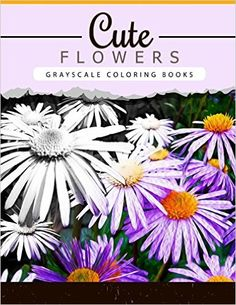 Cute Flowers: Grayscale coloring booksfor adults Anti-Stress Art Therapy for Busy People (Adult Coloring Books Series, grayscale fantasy coloring books): Grayscale Publishing: 9781534947443: Amazon.com: Books