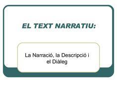 EL TEXT NARRATIU: La Narració, la Descripció i el Diàleg
