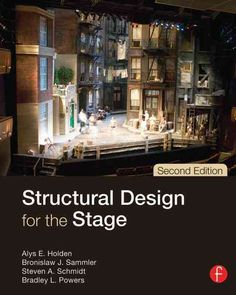 The follow-up to the 2000 Golden Pen Award-winning Structural Design for the Stage , this second edition provides the theater technician with a foundation in structural design, allowing an intuitive u