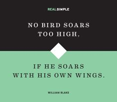 """""""No bird soars too high, if he soars with his own wings.""""—William Blake #quotes"""