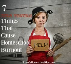 7 Totally Preventable Things That Cause Homeschool Burnout