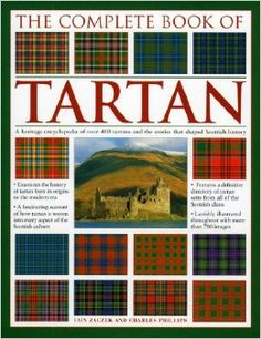 The Complete Book of Tartan : A Heritage Encyclopedia of over 400 Tartans and the Stories That Shaped Scottish History by Charles Phillips and Iain Zaczek Hardcover) for sale online Mode Tartan, Tartan Plaid, Reisen In Europa, Men In Kilts, Scottish Tartans, Scottish Plaid, Thinking Day, Harris Tweed, Scotland Travel