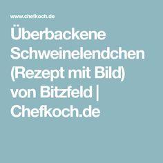 Überbackene Schweinelendchen (Rezept mit Bild) von Bitzfeld | Chefkoch.de