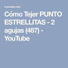Cómo Tejer PUNTO ESTRELLITAS - 2 agujas (487) - YouTube