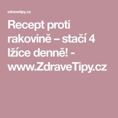 Recept proti rakovině – stačí 4 lžíce denně! - www.ZdraveTipy.cz