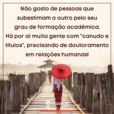 Educação em todos os sentidos! Acesse: www.osegredo.com.br | #OSegredo #UnidosSomosUm #Educação #Humildade #Humanidade #RelaçõesHumanas