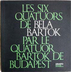 Béla Bartók – Les Six Quatuors De Bela Bartok, Le Quatuor Bartok De Budapest