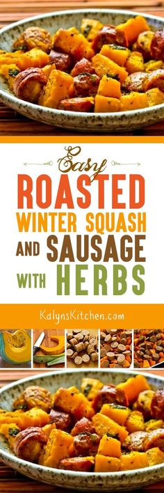 Easy Roasted Winter Squash and Sausage with Herbs is about as fool-proof as it gets for a winter meal, and this tasty dish is low-glycemic, gluten-free, dairy-free, and South Beach Diet Phase Two. [found on KalynsKitchen.com]