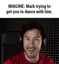 That would be awkward because I can't dance....but I would try for him!