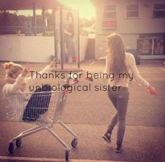 Thank you for being my unbiological sisiter!<3