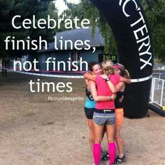 Celebrate finish lines, not finish times.
