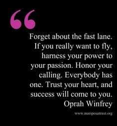I don't like oprah but this is a great quote.