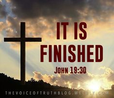 "John ""…Jesus said, ""It is finished."" With that, He bowed His head and gave up His spirit. Biblical Quotes, Scripture Quotes, Jesus Quotes, Bible Scriptures, Faith Quotes, Spiritual Quotes, Bible 2, Faith Bible, Christian Life"