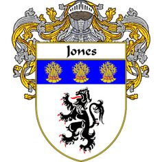 Jones Welsh Coat of Arms   http://irishcoatofarms.org/ has a wide variety of products with your surname with your coat of arms/family crest, flags and national symbols from England, Ireland, Scotland and Wale