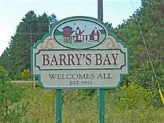 A sign to welcome visitors - Barry's Bay Welcomes All Est. Bay Area, Ontario, Places Ive Been, Canada, Outdoor Decor, Bing Images, Coast, Cottage, Sign