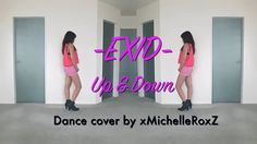 EXID - UP & DOWN (위아래) [FULL] Dance cover by xMichelleRoxZ