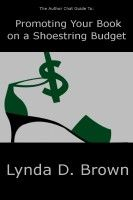 The Author Chat Guide to Promoting Your Book on a Shoestring Budget, an ebook by Lynda D. Brown at Smashwords