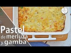 PASTEL DE MERLUZA Y GAMBAS Fish Dishes, Lasagna, Macaroni And Cheese, Meal Planning, Meals, Ethnic Recipes, Quiches, Youtube, Sandwiches