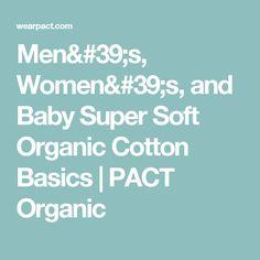 Men's, Women's, and Baby Super Soft Organic Cotton Basics | PACT Organic