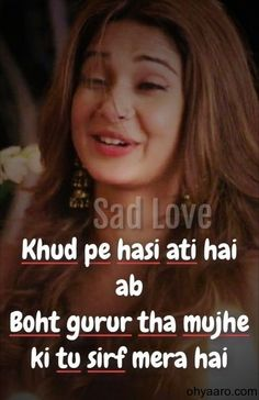 Sad Shayari Images For WhatsApp Status Funny, Funny iMages, Funny Quotes First Love Quotes, Love Quotes Poetry, Crazy Girl Quotes, Cute Love Quotes, Girly Quotes, Funny Love, Funny Quotes, Funny Memes, Mom Funny