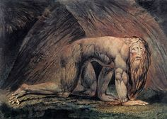William Blake - Nebuchadnezzar Depicting the intensity and concentration of the obsessive activities of the mad king, here, looking up with horror from the grass he had been eating. As with Isaac Newton, Blake supposed him 'grown mad with disbelief'.