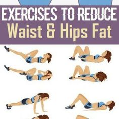 Exercises to Reduce Waist and Hips Fat