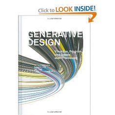 Generative Design: Visualize, Program, and Create with Processing: Hartmut Bohnacker, Benedikt Gross, Julia Laub, Claudius Lazzeroni: 9781616890773: Amazon.com: Books
