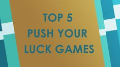 Top 5 Push your Luck Brettspiele
