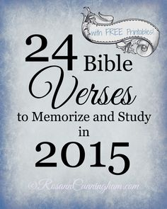 24 Bible Verses to Memorize and Study in 2015 - with FREE Printables, too!! - Rosann Cunningham Like this.