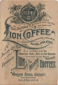 Vintage Lion Coffee Ad by thegraphicaddict, via Flickr         www.gloversgrind.organogold.com  Drink the OG King of Coffee!
