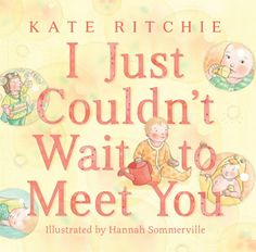 Booktopia has I Just Couldn't Wait to Meet You by Kate Ritchie. Buy a discounted Hardcover of I Just Couldn't Wait to Meet You online from Australia's leading online bookstore. Australia Day Celebrations, New Children's Books, Bookshelves Kids, Book People, I Think Of You, Day For Night, Love Book, Good News, Meet You